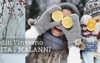 Goditi l'inverno ed evita i malanni invernali con piccoli accorgimenti